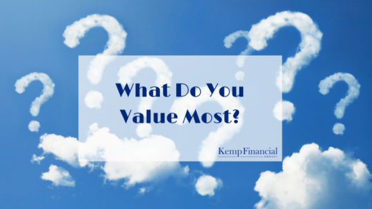 What Do You Value. Kemp Financial Group Toronto GTA Burlington