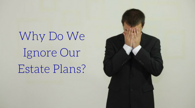 Why Do we Shy Away From Estate Plans. Kemp Financial Group Niagara Falls
